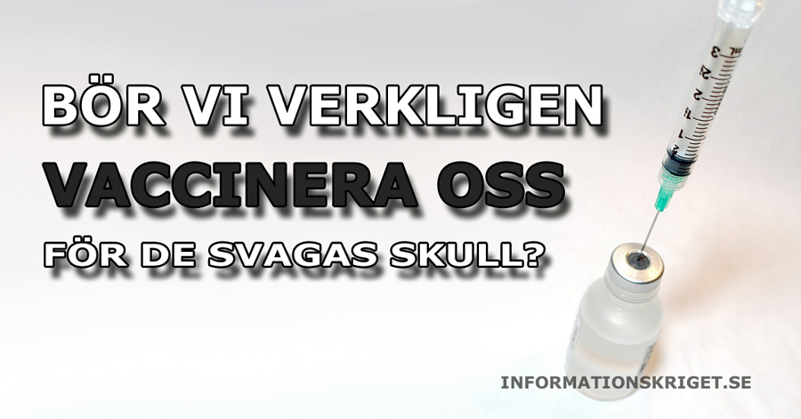 bor-vi-verkligen-vaccinera-oss-for-de-svagas-skull-vaccinspruta-010-fb-anpassad